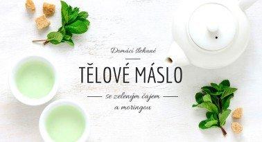 Výživné tělové máslo se zeleným čajem a moringou