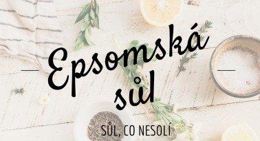 Epsomská sůl - hořká sůl, co nic neosolí